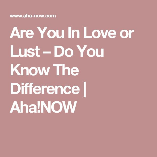 How To Distinguish True Love with Lust Love