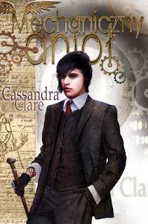 Falling from the sky: Recenzja #16: Mechaniczny Anioł - Cassandra Clare