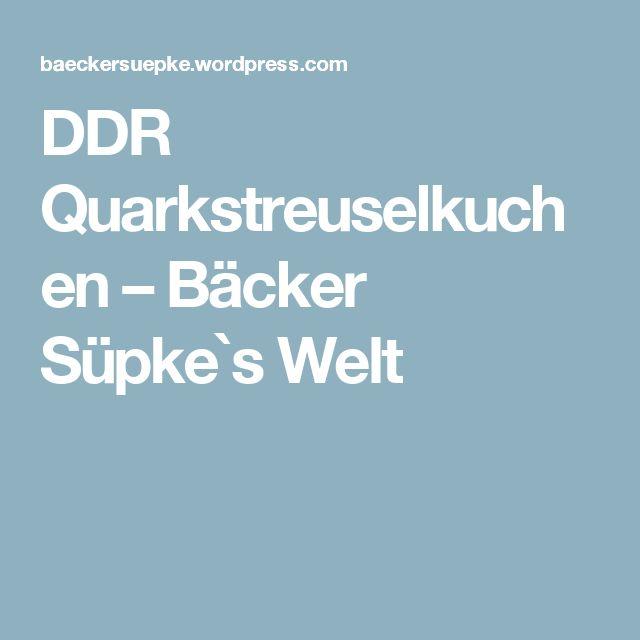 DDR Quarkstreuselkuchen – Bäcker Süpke`s Welt