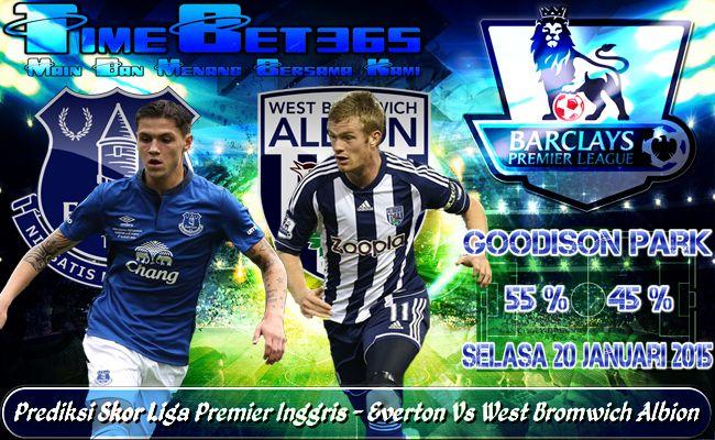 Prediksi-Skor-Liga-Premier-Inggris-Everton-Vs-West-Bromwich-Albion
