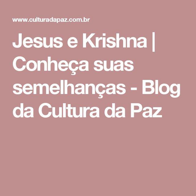 Jesus e Krishna | Conheça suas semelhanças - Blog da Cultura da Paz
