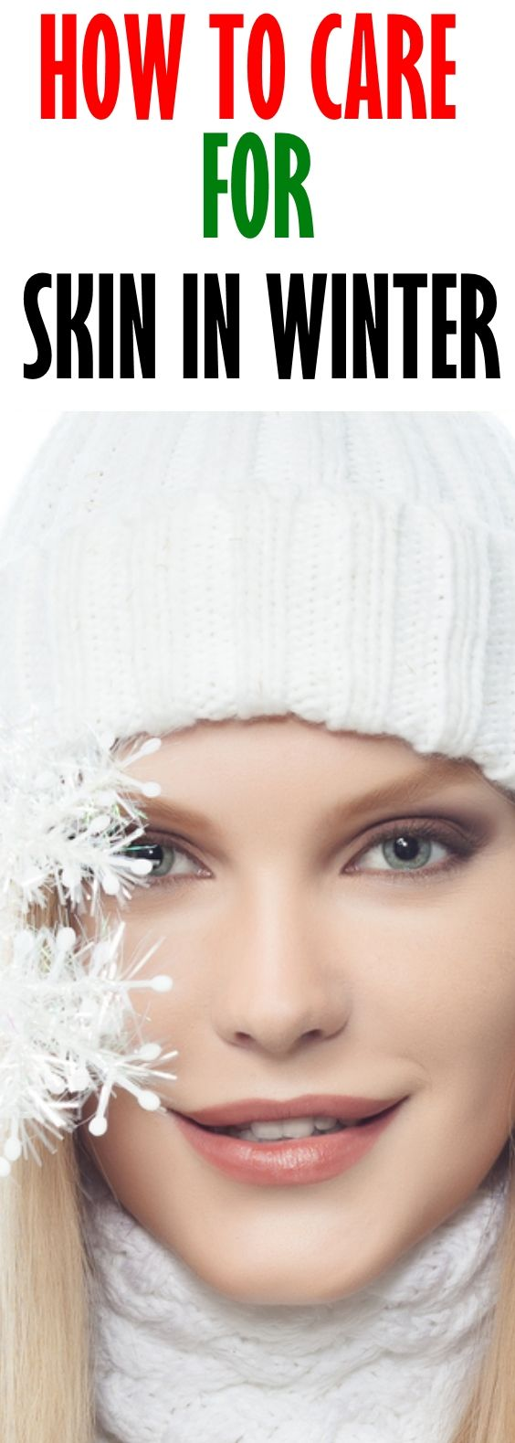 How To Care For Skin in Winter