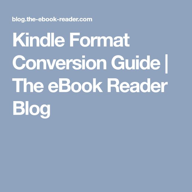 Kindle Format Conversion Guide | The eBook Reader Blog