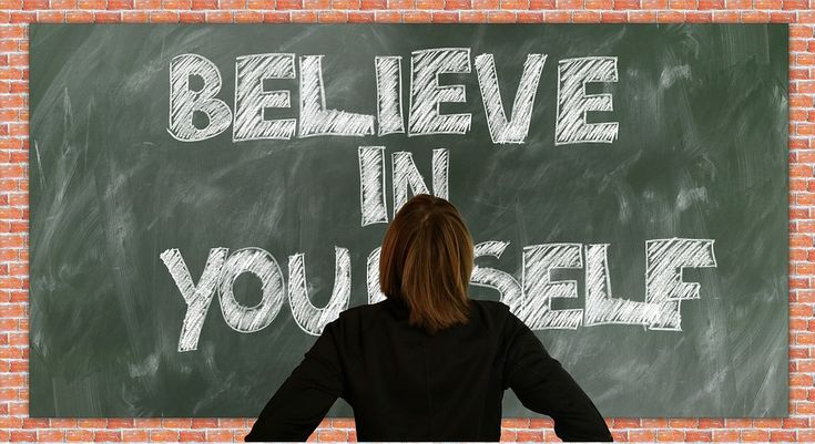 Learn These 6 Tips and Start Believing in Yourself