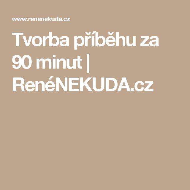 Tvorba příběhu za 90 minut | RenéNEKUDA.cz