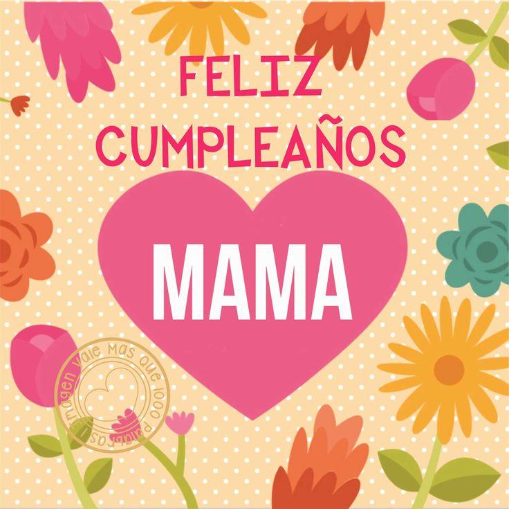 1 imagen vale mas que 1000 palabras - feliz cumpleaños mama 2