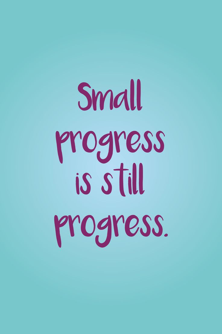 Maybe you were finally able to complete a mile on your running route without stopping. Maybe you banished that mid-day sugar craving and munched on a healthy snack instead. Maybe you made it through the afternoon without a bladder leak—whatever your progress, no matter how small, it's still progress! Give yourself a pat on the back and keep on striving to reach your goals.