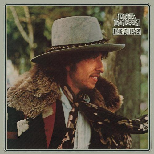 Bob Dylan- Desire ... I married Isis on the 5th day of may, Oh really! I ain't got no money. He said that ain't necessary.   This is a classic album. I love the foppy hat on the very fashionable cover.