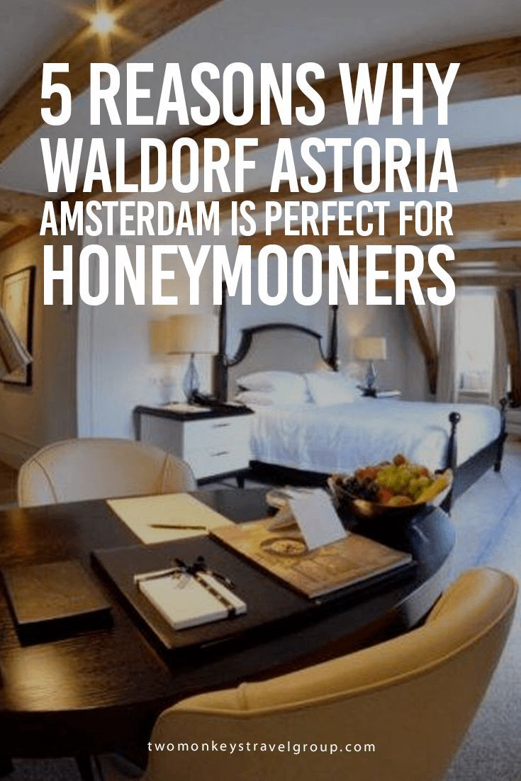 5 Reasons Why Waldorf Astoria Amsterdam is Perfect for Honeymooners And speaking of love, Jonathan and I were so lucky to have been invited to stay at Waldorf Astoria Amsterdam during our honeymoon! Some would ask, is this recommended for couples after their wedding?  Well, let me tell you 5 reasons why Waldorf Astoria Amsterdam is one of the best (if not the best) hotel for honeymooners in Europe!
