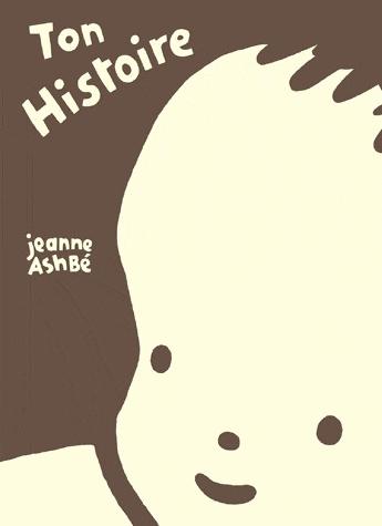 Ton Histoire de Jeanne Ashbé aux Editions L'école des Loisirs, Collection Pastel.