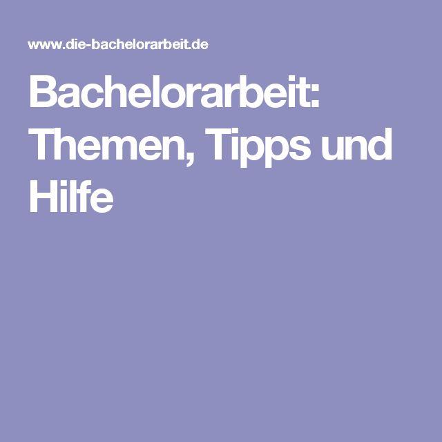 Bachelorarbeit: Themen, Tipps und Hilfe
