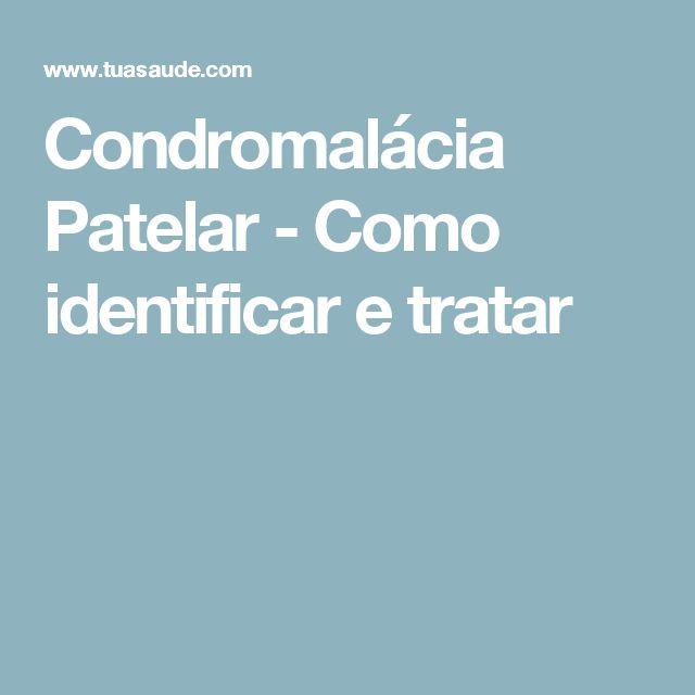 Condromalácia Patelar - Como identificar e tratar