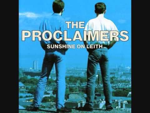 ▶ The Proclaimers-Sunshine On Leith - YouTube - quality sound from The Proclaimers
