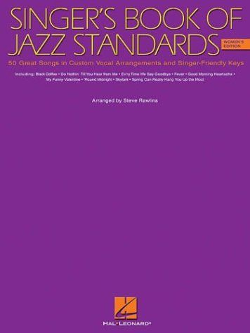 Singer's Book of Jazz Standards - 50 Great Songs in Vocal Arragement : Steve Rawlins