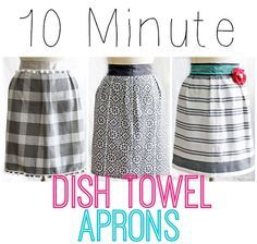 10 Minute Dish Towel Apron. If you can sew a straight line with your sewing machine you are on your way to some very cute and easy aprons!