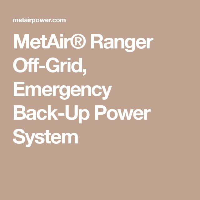 MetAir® Ranger Off-Grid, Emergency Back-Up Power System