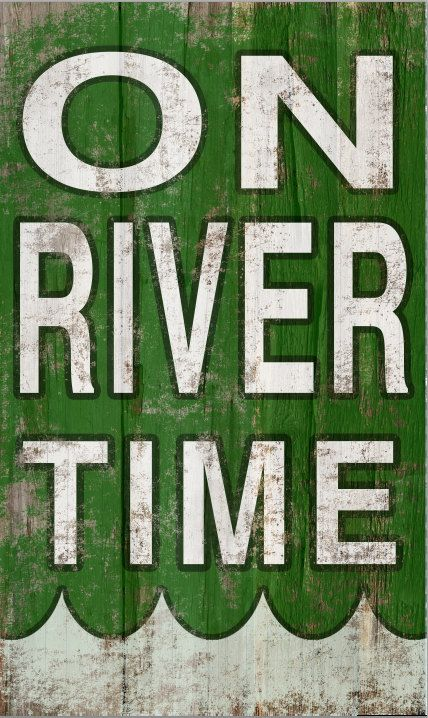 On river time wooden sign on river time by DesignHouseDecor