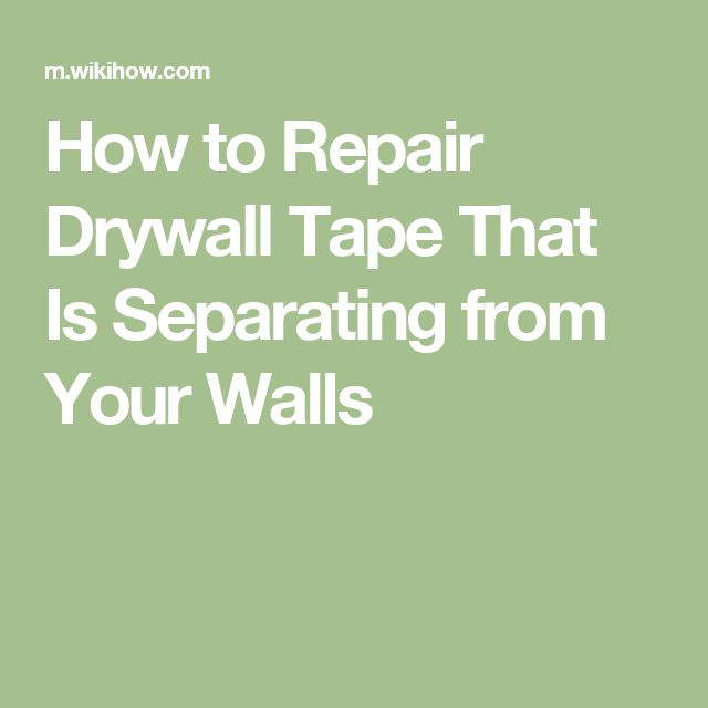 How to Repair Drywall Tape That Is Separating from Your Walls