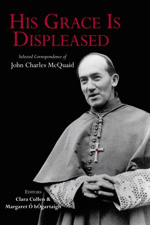 John Charles McQuaid was a voluminous correspondent. This book exposes the venom and charity of this prelate, whose correspondents ranged from Crumlin housewives to papal nunc
