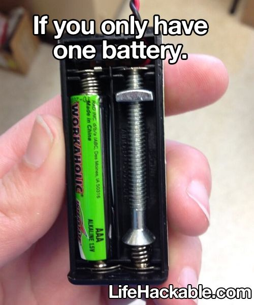 If you only have one battery, use a screw as a second one. BAM!