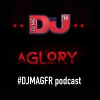 Exclusive #DJMAGFR podcast - AGLORY by DJMAGFR on SoundCloud