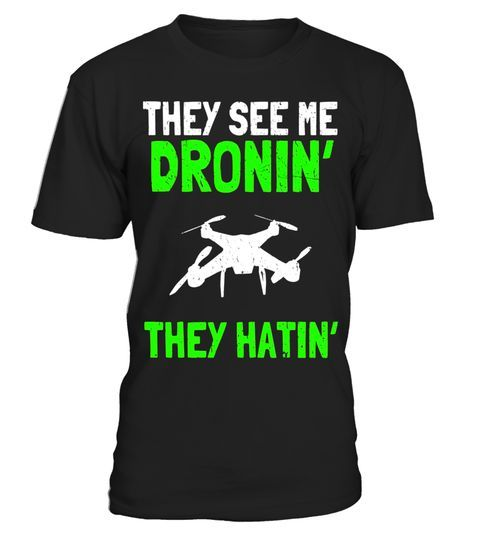 "# They See Me Dronin' They Hatin' Funny Quad Drone T-Shirt .  Special Offer, not available in shops      Comes in a variety of styles and colours      Buy yours now before it is too late!      Secured payment via Visa / Mastercard / Amex / PayPal      How to place an order            Choose the model from the drop-down menu      Click on ""Buy it now""      Choose the size and the quantity      Add your delivery address and bank details      And that's it!      Tags: They See Me Dronin' they"