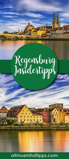 Insidertipps für euren Ausflug nach Regensburg - Sehenswürdigkeiten, Geheimtipps und was ihr unbedingt unternehmen solltet!