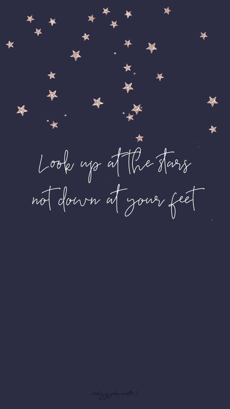 """Inspirierende Tapete """"schau zu den Sternen hoch, nicht zu Füßen"""""""