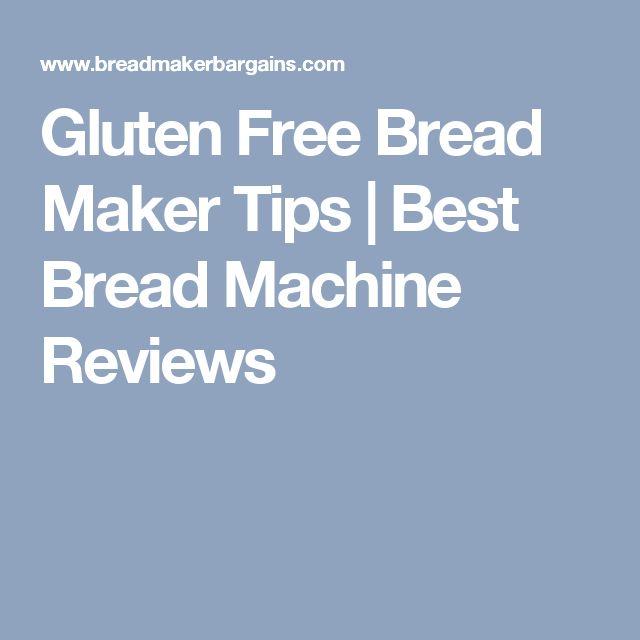Gluten Free Bread Maker Tips | Best Bread Machine Reviews