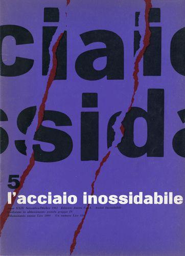 L'acciaio inossidabile, N. 5 - 1962 settembre/ottobre. Progetto grafico di Ilio Negri (1926-1974) e Giulio Confalonieri (1926-2008)