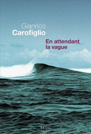 Carofiglio, Gianrico - En attendant la vague