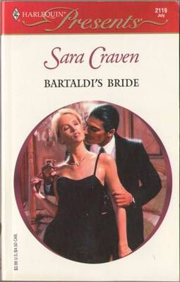 Bartaldi's Bride by Sara Craven Harlequin Presents 0373121199