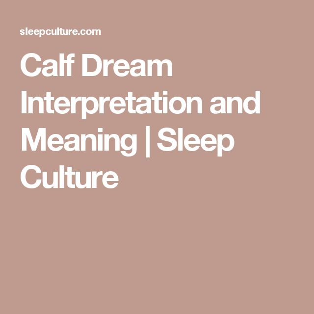 209 best dream power images on pinterest 50 years old aliens calf dream interpretation and meaning sleep culture malvernweather Images