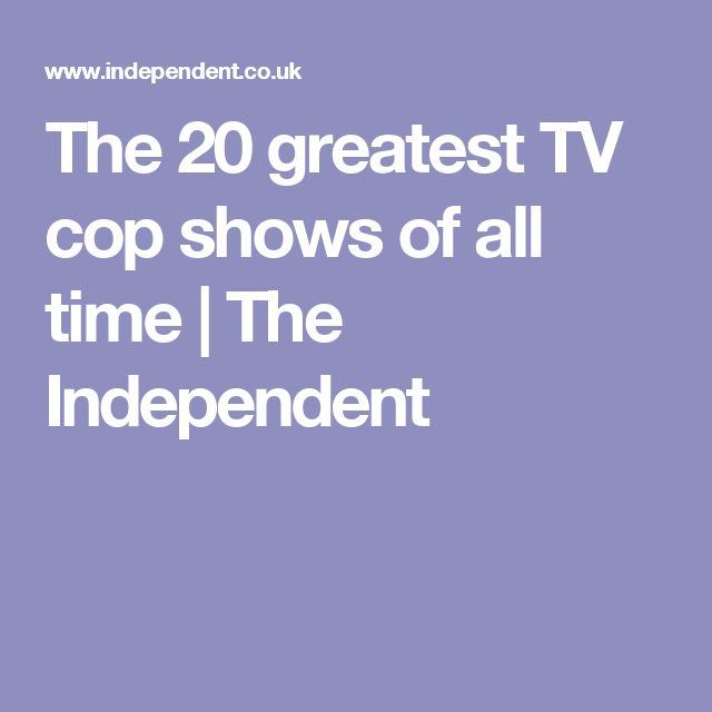 The 20 greatest TV cop shows of all time | The Independent