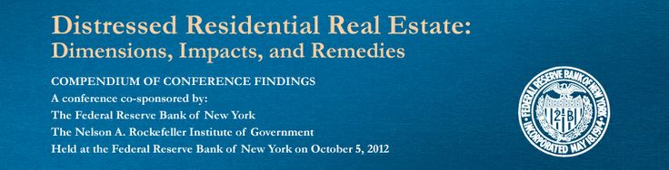 Compendium of Findings - Distressed Residential Real Estate: Dimensions, Impacts, and Remedies - Federal Reserve Bank of New York