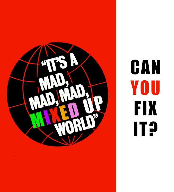 its a mad mad mad mixed up world can you fix it