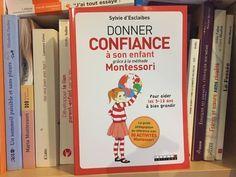 [Biblio] Donner confiance à son enfant grâce à la méthode Montessori, de Sylvie d'Esclaibes - S'éveiller et s'épanouir de manière raisonnée