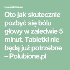 Oto jak skutecznie pozbyć się bólu głowy w zaledwie 5 minut. Tabletki nie będą już potrzebne – Polubione.pl