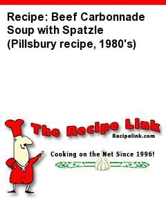Recipe: Beef Carbonnade Soup with Spatzle (Pillsbury recipe, 1980's) - Recipelink.com