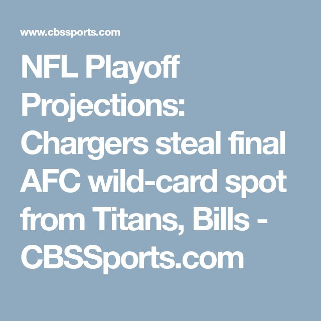NFL Playoff Projections: Chargers steal final AFC wild-card spot from Titans, Bills - CBSSports.com