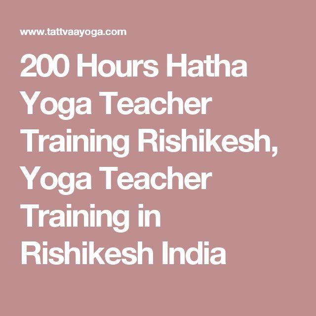 200 Hours Hatha Yoga Teacher Training Rishikesh, Yoga Teacher Training in Rishikesh India
