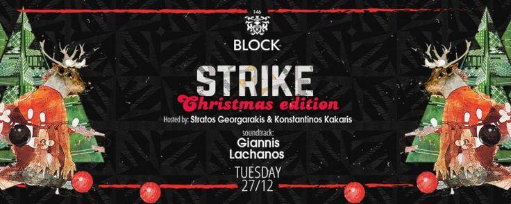 Τρίτη  κάνουμε #Strike στο #Block146! http://www.goout.gr/blog/block146-strike-party-christmas-2016-triti-27-dekemvriou