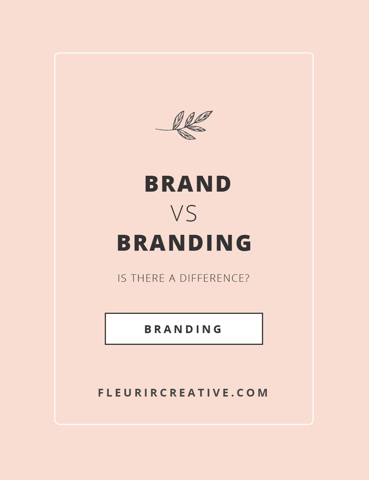 Brand vs Branding - Is there a difference? | Fleurir Creative