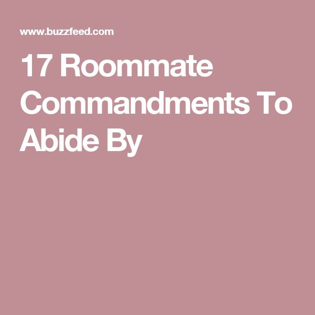 17 Roommate Commandments To Abide By