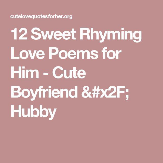 12 Sweet Rhyming Love Poems for Him - Cute Boyfriend / Hubby