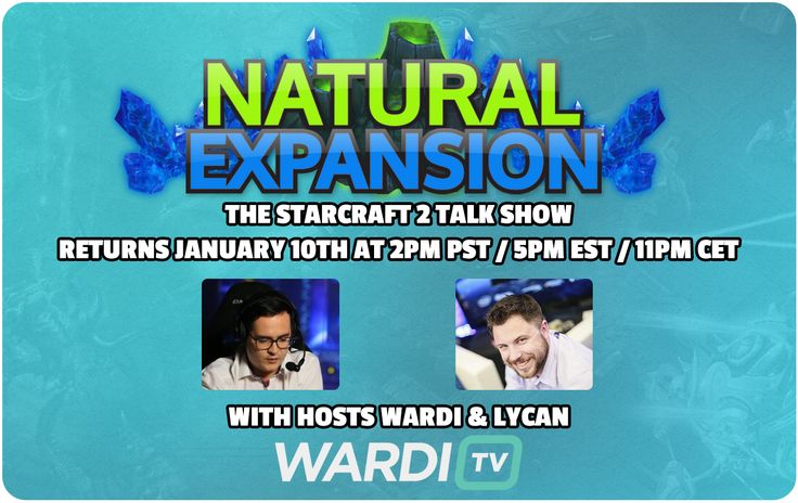 Natural expansion (sc2 talk show by Wardi) to resume in 2017 with Lycan joining as co-host. #games #Starcraft #Starcraft2 #SC2 #gamingnews #blizzard