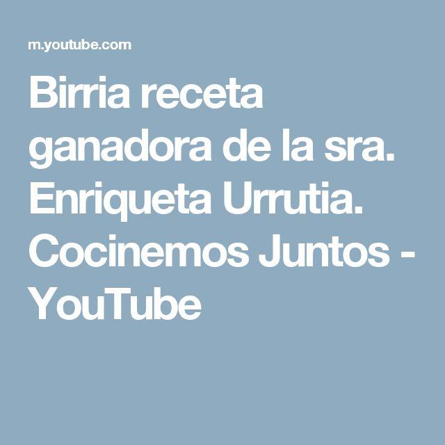 Birria receta ganadora de la sra. Enriqueta Urrutia. Cocinemos Juntos - YouTube