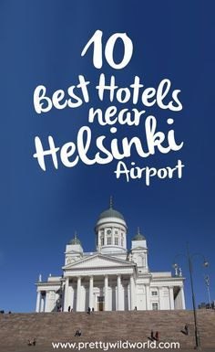 #HELSINKI #FINLAND #EUROPE #HOTELS | Hotels near Helsinki airport | Things to do in Helsinki | Places to visit in Finland | Scandinavia | Nordic country | Europe | Hotels in Helsinki Airport | Hotel Helsinki Airport | Helsinki Airport Accommodation | Hotels in Helsinki | Helsinki Vantaa Airport Hotel | Hotels near Helsinki Vantaa Airport | Hotels close to Helsinki Airport
