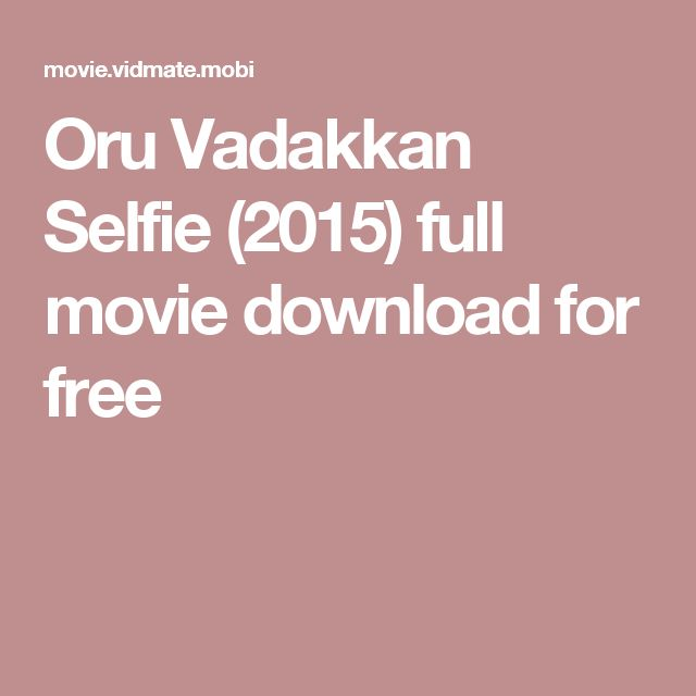 Oru Vadakkan Selfie (2015) full movie download for free