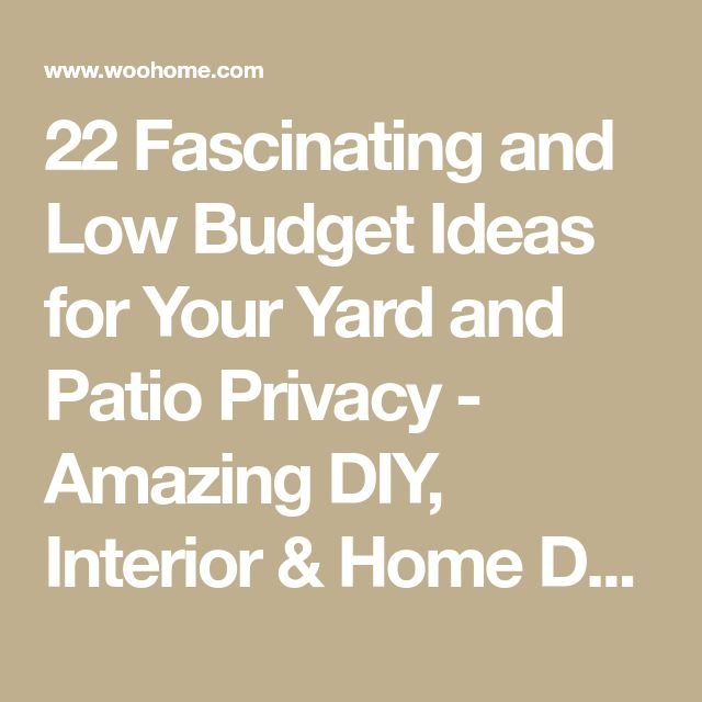 22 Fascinating and Low Budget Ideas for Your Yard and Patio Privacy - Amazing DIY, Interior & Home Design